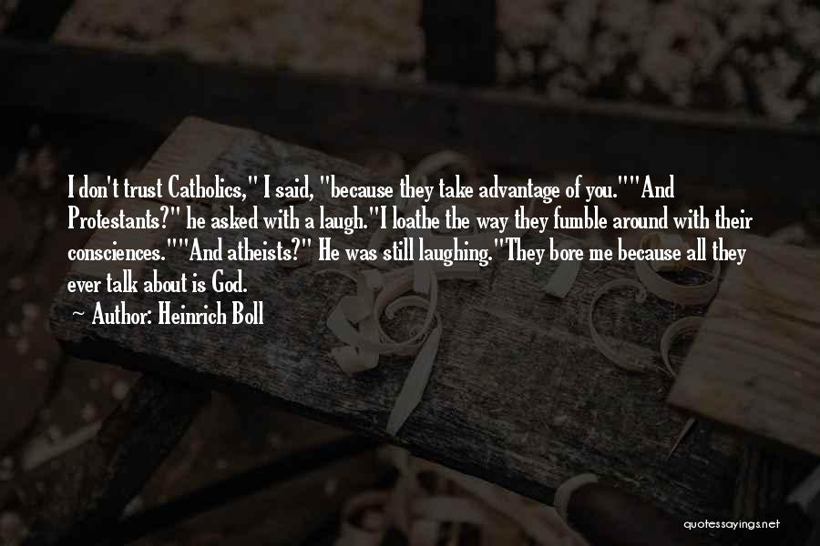 God Take Me With You Quotes By Heinrich Boll