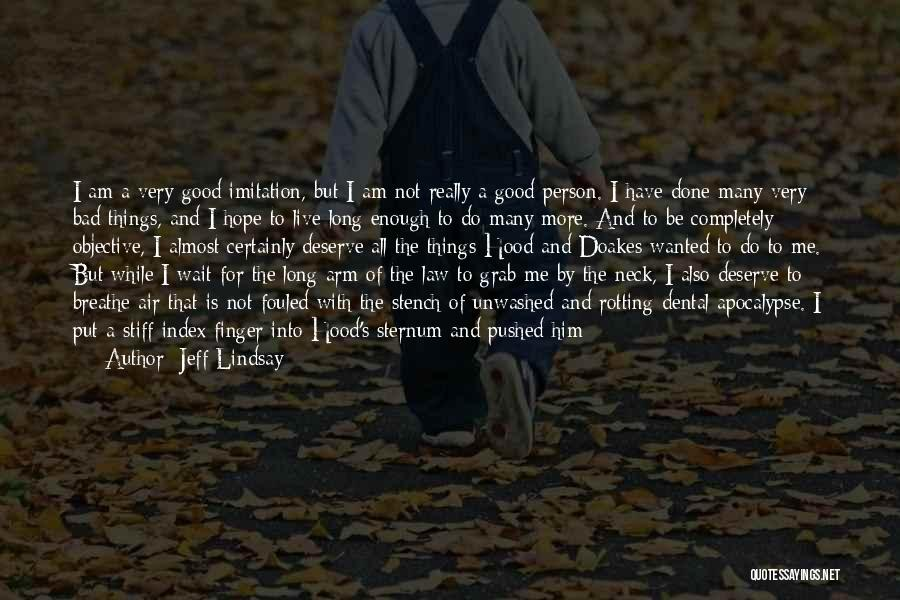 God Take Me With You Quotes By Jeff Lindsay