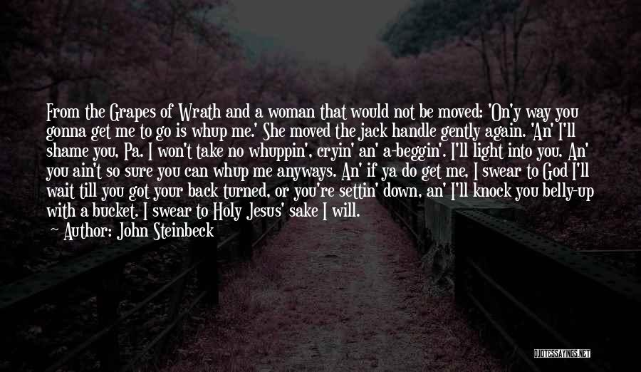 God Take Me With You Quotes By John Steinbeck