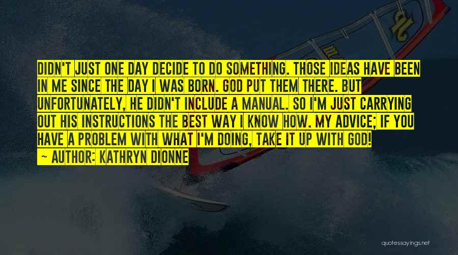 God Take Me With You Quotes By Kathryn Dionne