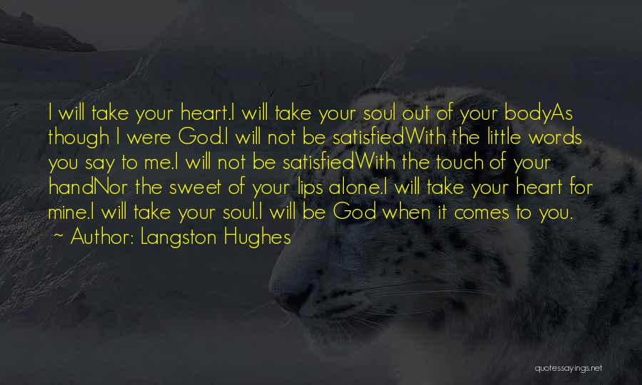God Take Me With You Quotes By Langston Hughes
