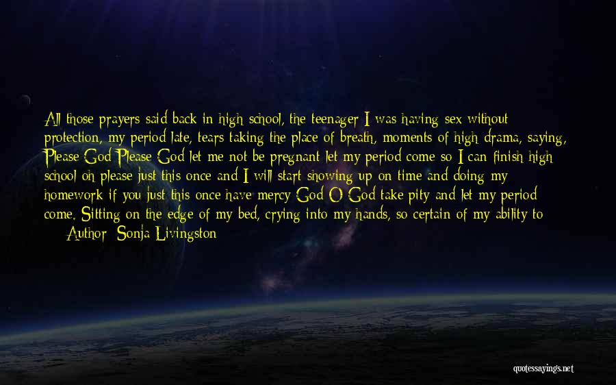 God Take Me With You Quotes By Sonja Livingston