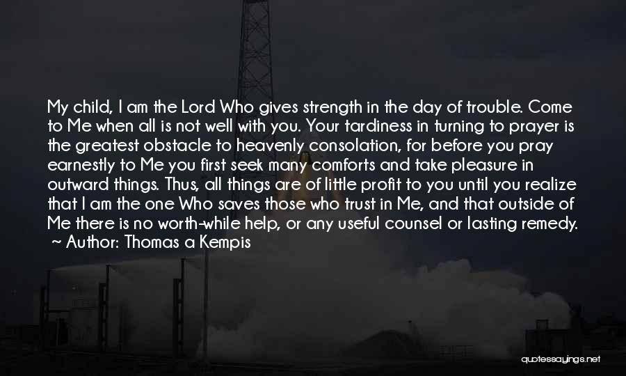God Take Me With You Quotes By Thomas A Kempis