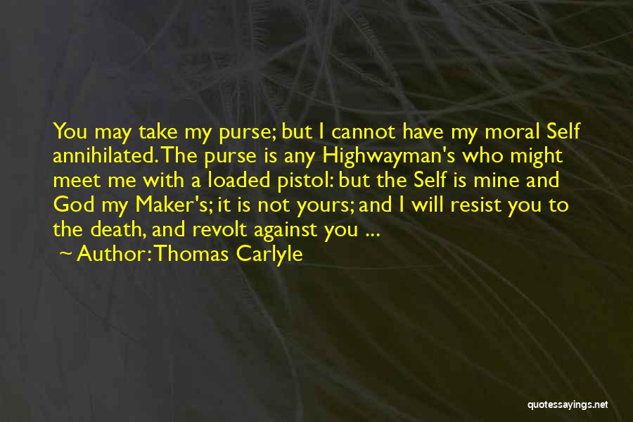 God Take Me With You Quotes By Thomas Carlyle