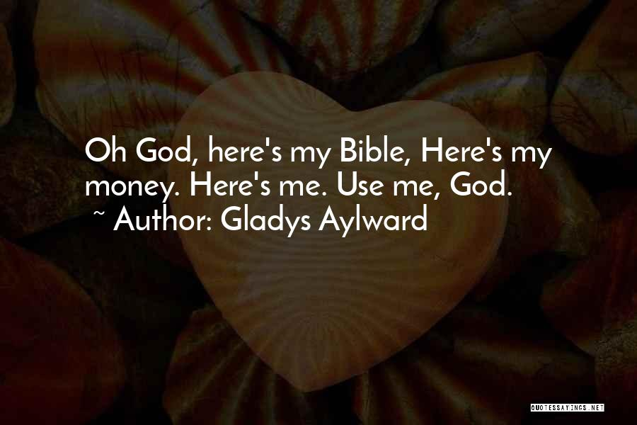 God Use Me Quotes By Gladys Aylward