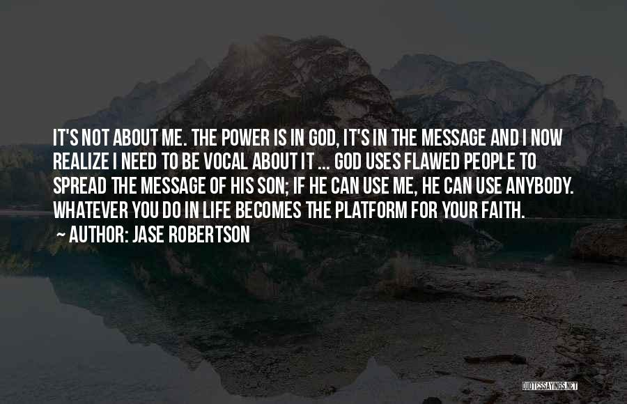 God Use Me Quotes By Jase Robertson