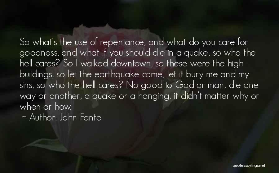 God Use Me Quotes By John Fante