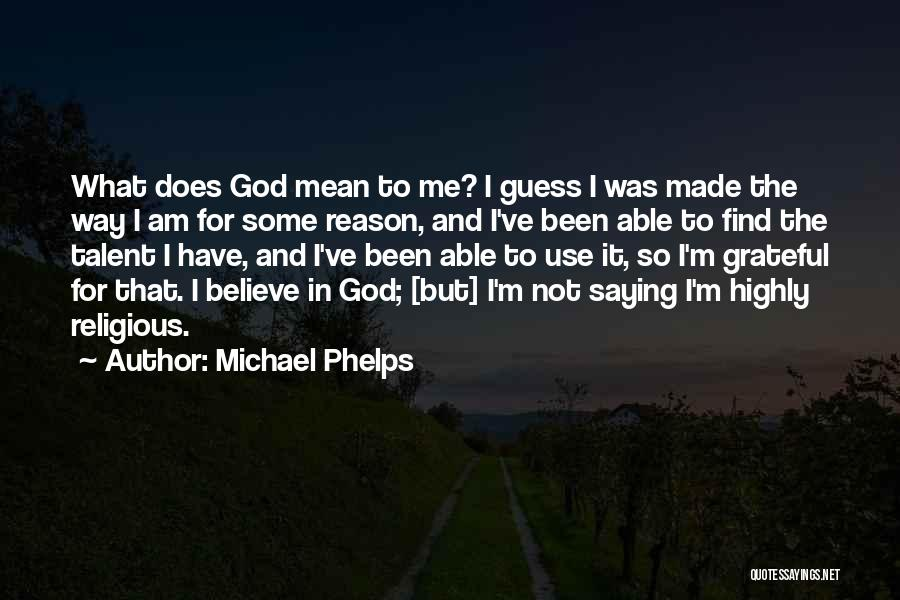 God Use Me Quotes By Michael Phelps