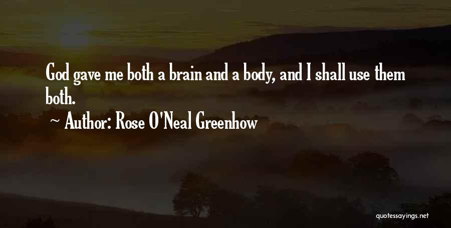 God Use Me Quotes By Rose O'Neal Greenhow