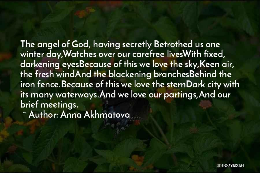 God Watches Over You Quotes By Anna Akhmatova