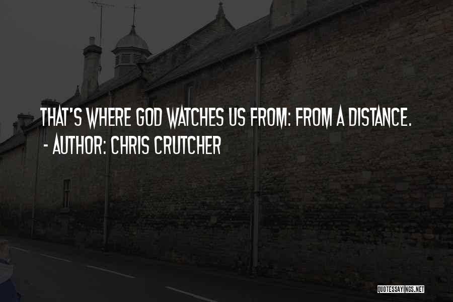 God Watches Over You Quotes By Chris Crutcher