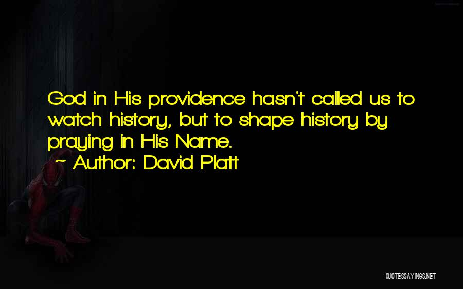 God Watches Over You Quotes By David Platt