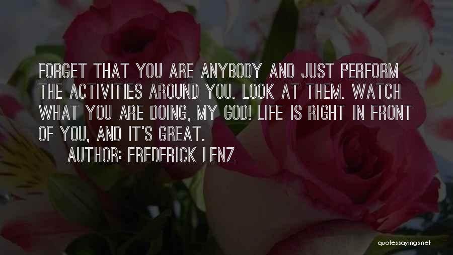God Watches Over You Quotes By Frederick Lenz