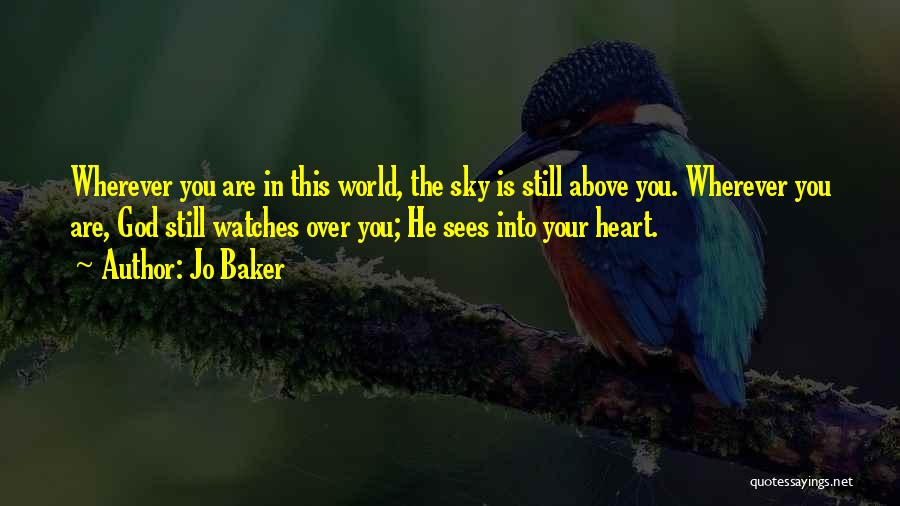 God Watches Over You Quotes By Jo Baker