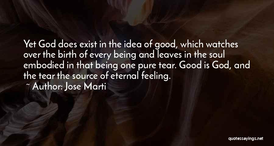 God Watches Over You Quotes By Jose Marti