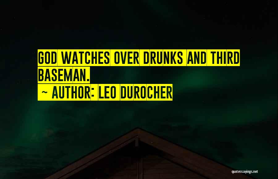 God Watches Over You Quotes By Leo Durocher