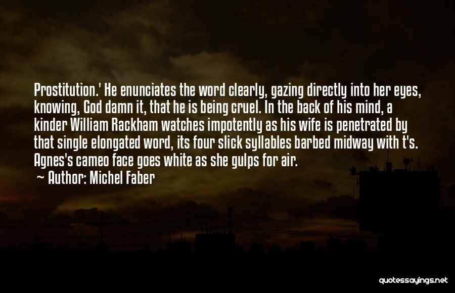 God Watches Over You Quotes By Michel Faber