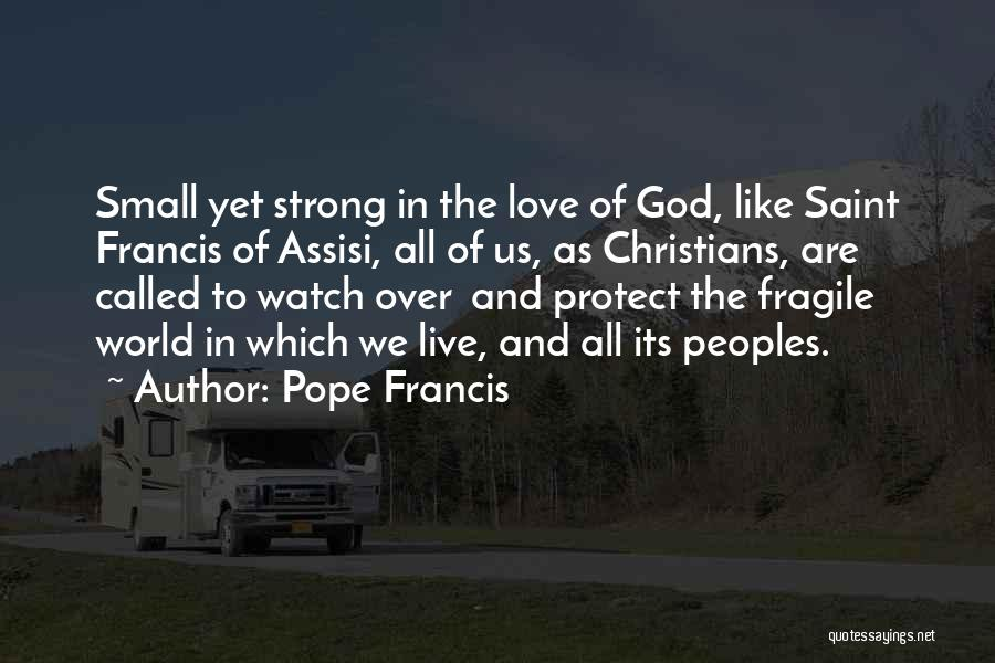God Watches Over You Quotes By Pope Francis