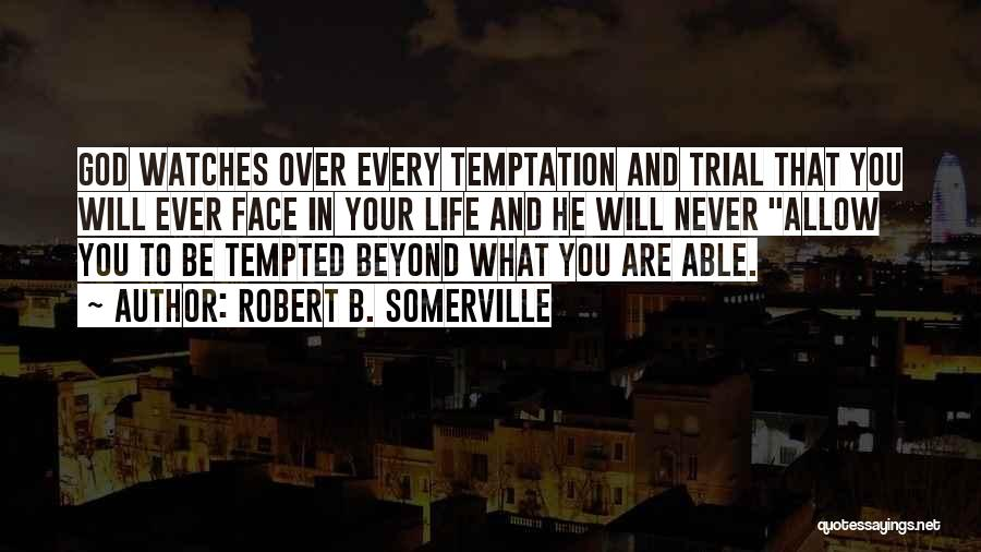 God Watches Over You Quotes By Robert B. Somerville