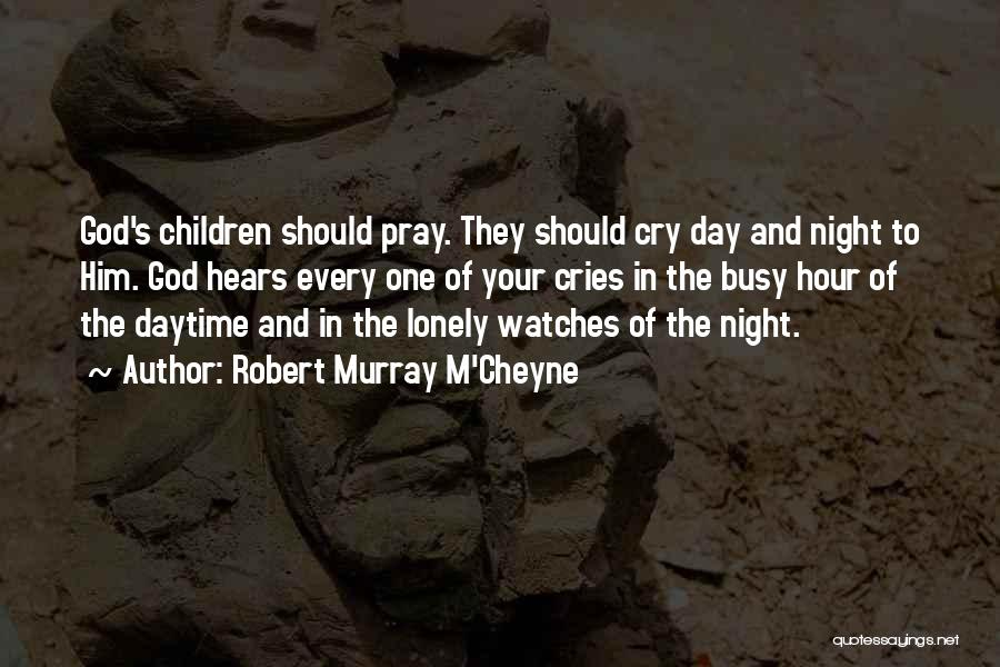 God Watches Over You Quotes By Robert Murray M'Cheyne