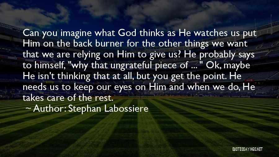 God Watches Over You Quotes By Stephan Labossiere
