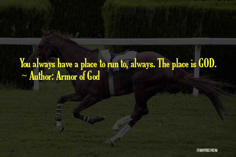 God Will Always Be There For Me Quotes By Armor Of God