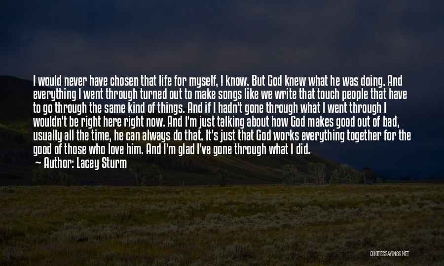 God Will Always Be There For Me Quotes By Lacey Sturm