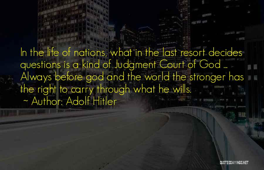 God Wills Quotes By Adolf Hitler
