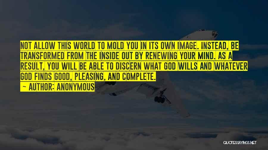 God Wills Quotes By Anonymous