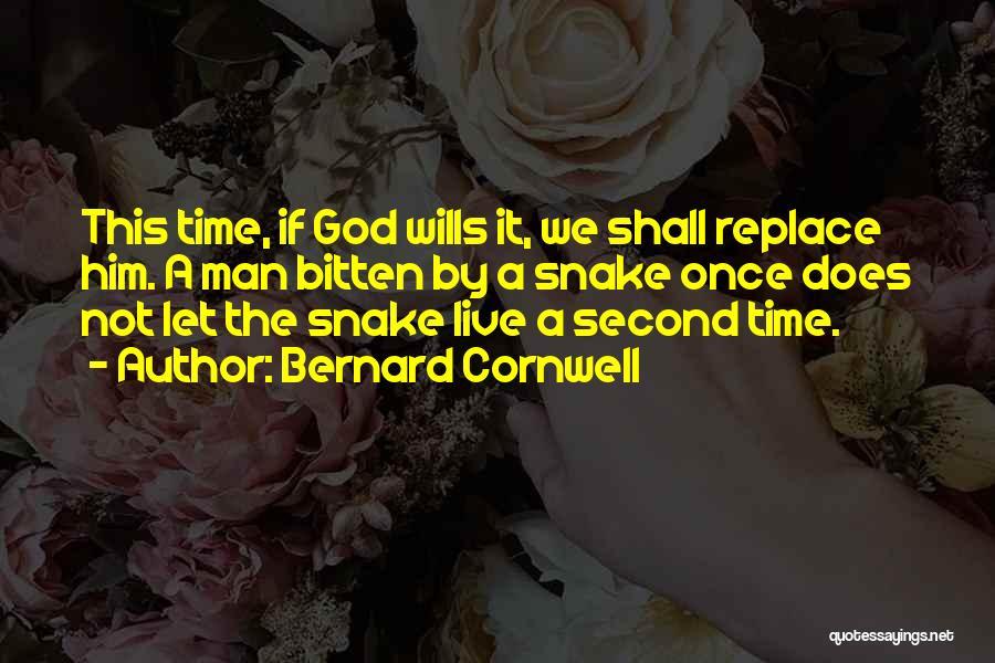 God Wills Quotes By Bernard Cornwell