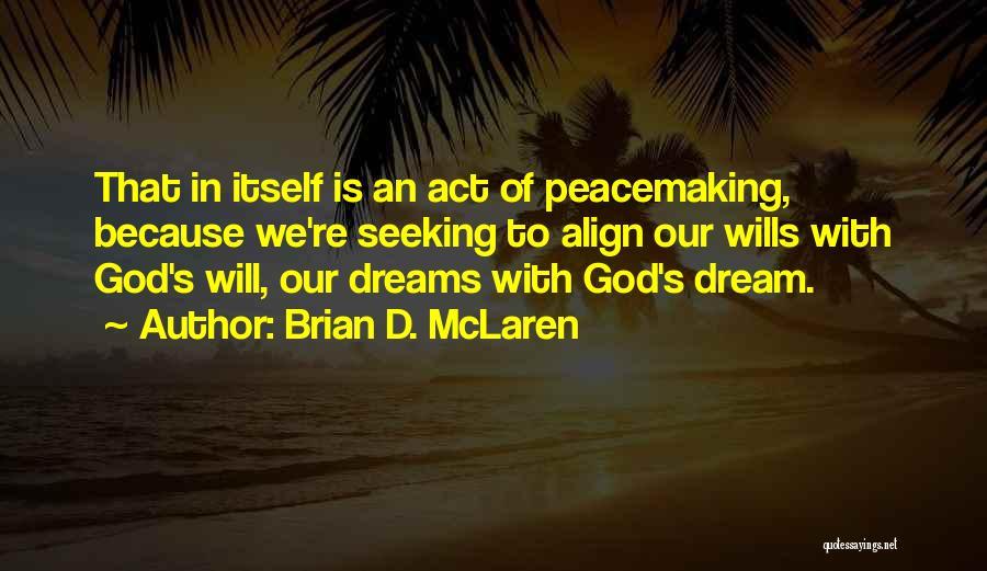 God Wills Quotes By Brian D. McLaren