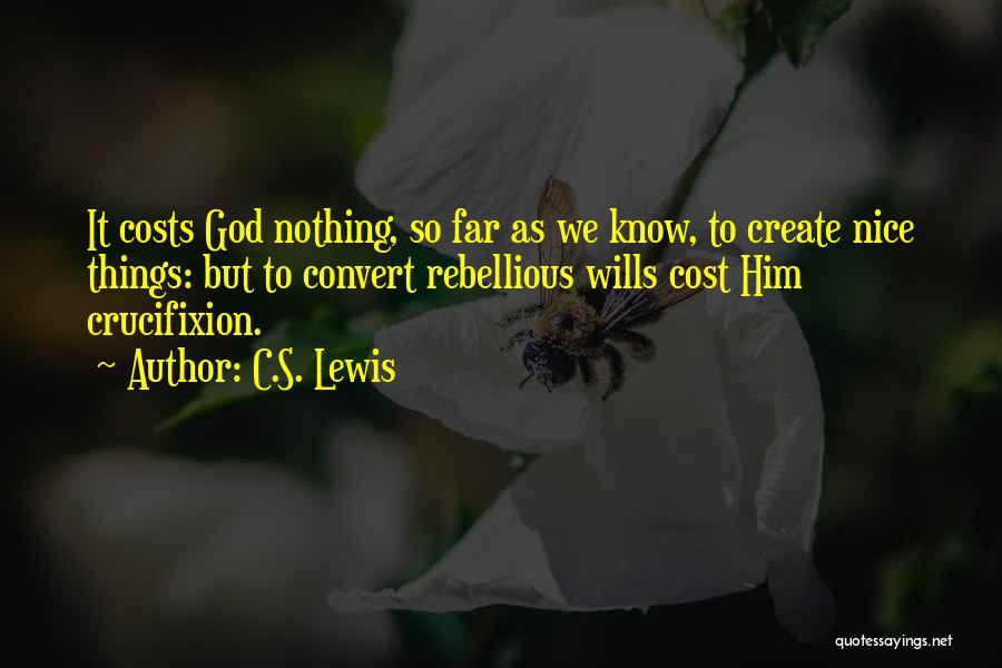 God Wills Quotes By C.S. Lewis