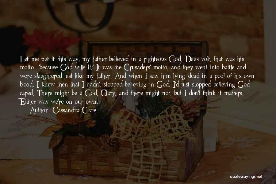 God Wills Quotes By Cassandra Clare