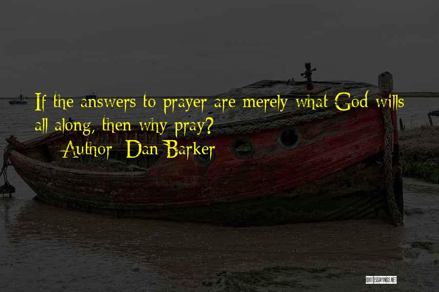 God Wills Quotes By Dan Barker