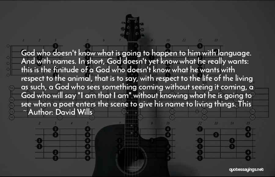God Wills Quotes By David Wills
