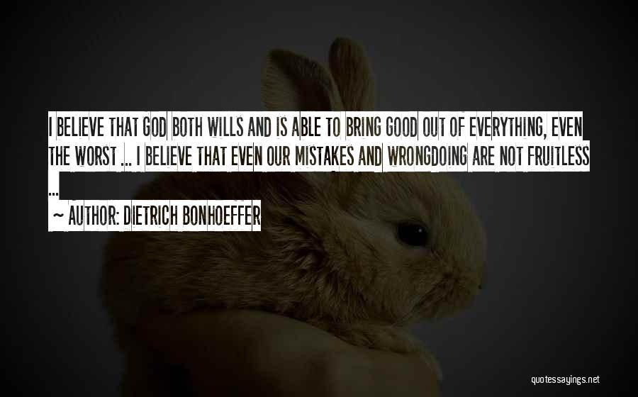 God Wills Quotes By Dietrich Bonhoeffer