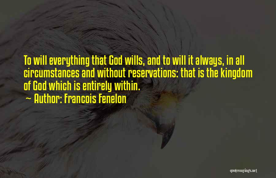 God Wills Quotes By Francois Fenelon