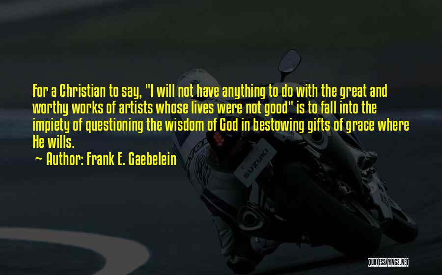 God Wills Quotes By Frank E. Gaebelein