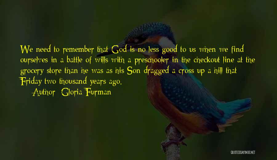 God Wills Quotes By Gloria Furman