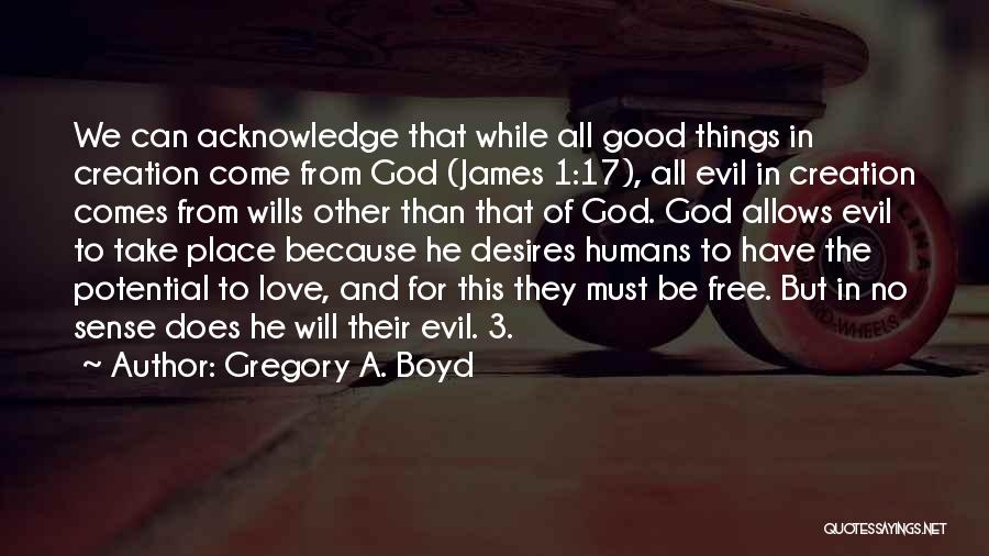 God Wills Quotes By Gregory A. Boyd