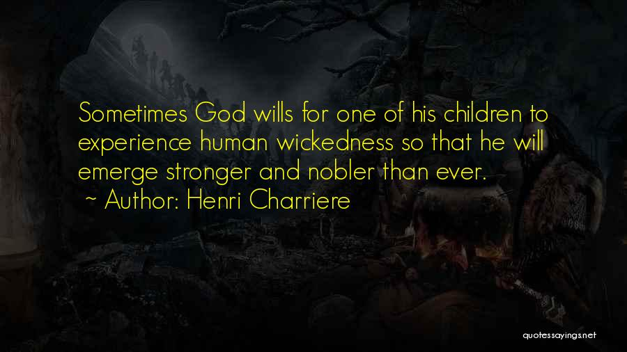 God Wills Quotes By Henri Charriere