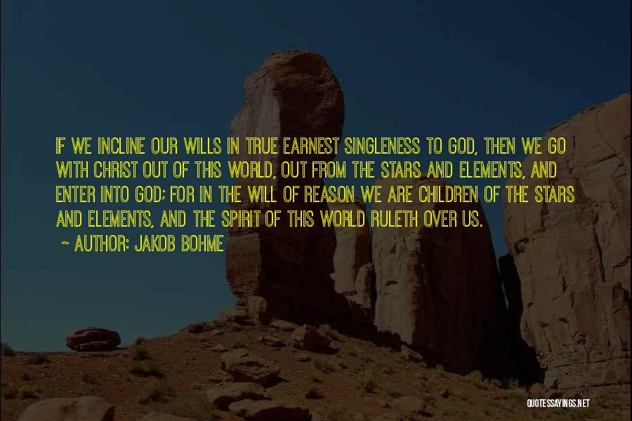 God Wills Quotes By Jakob Bohme