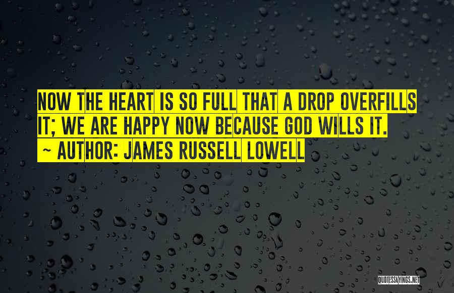 God Wills Quotes By James Russell Lowell