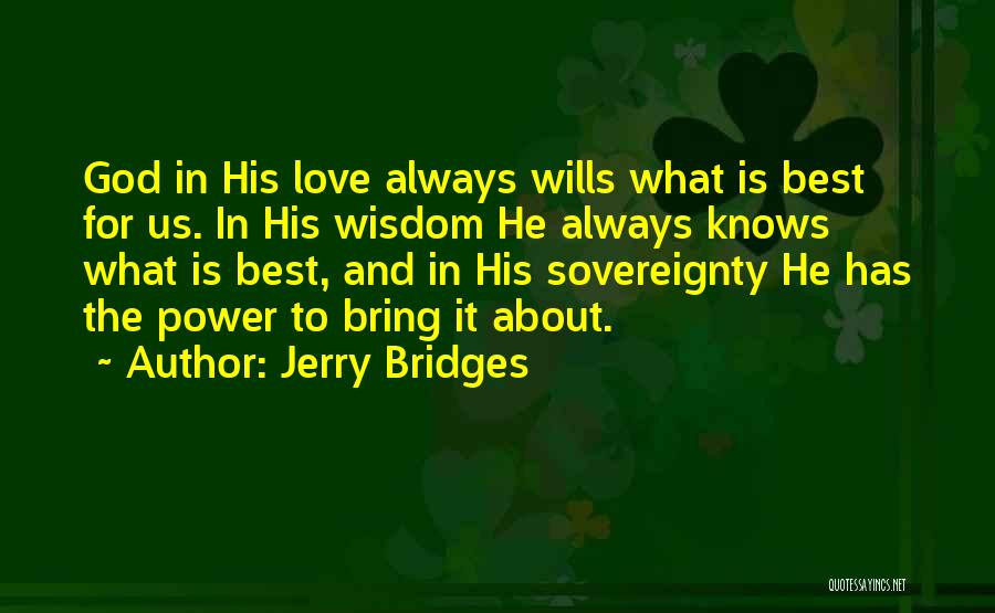 God Wills Quotes By Jerry Bridges