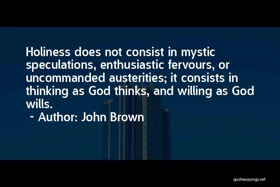 God Wills Quotes By John Brown