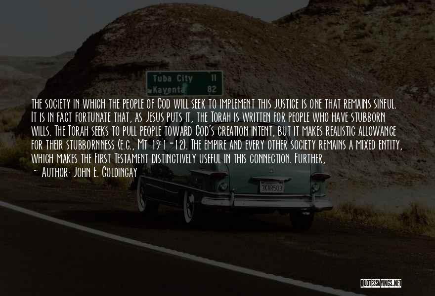 God Wills Quotes By John E. Goldingay