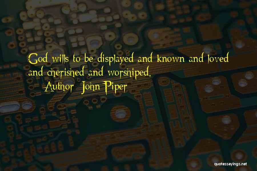 God Wills Quotes By John Piper