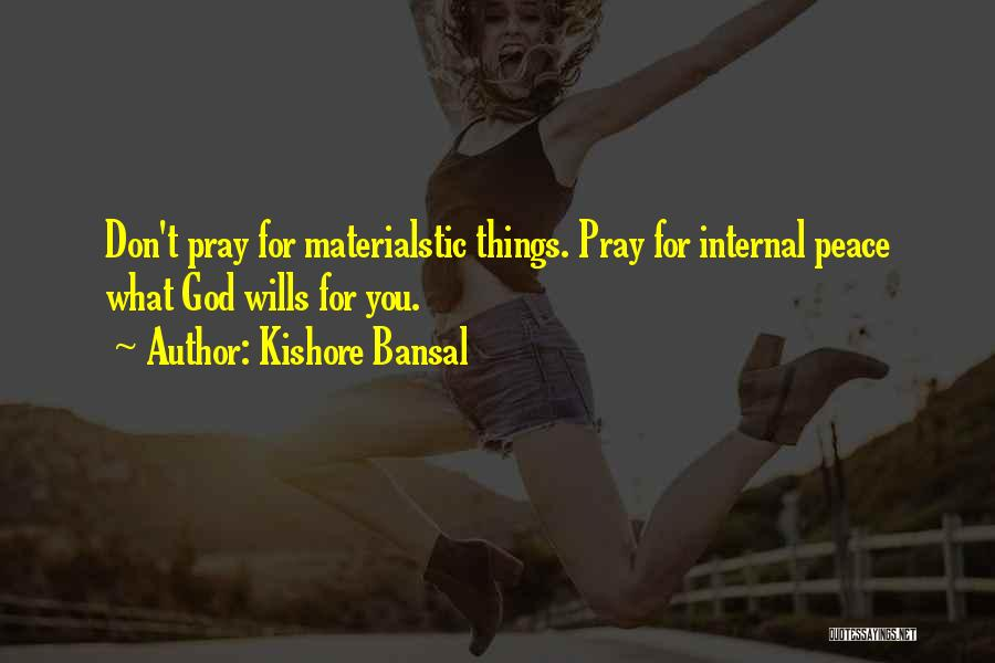 God Wills Quotes By Kishore Bansal