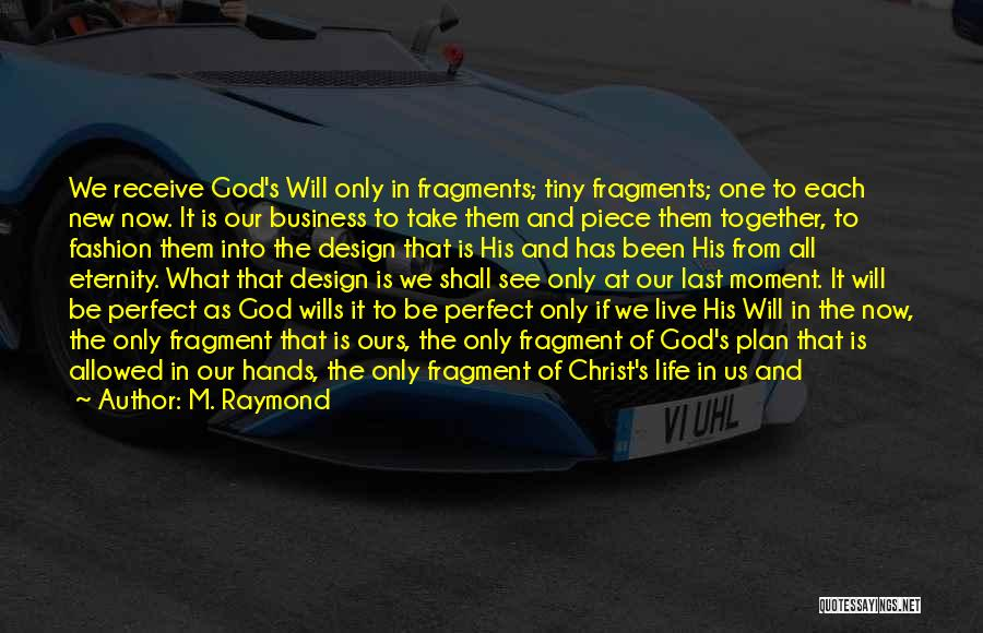 God Wills Quotes By M. Raymond