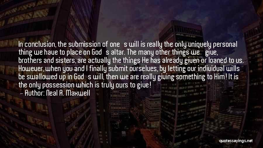 God Wills Quotes By Neal A. Maxwell